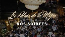 Le Palais de la Major - Clubbing